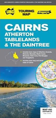 Cairns, Atherton Tablelands & the Daintree Map 482 30th ed