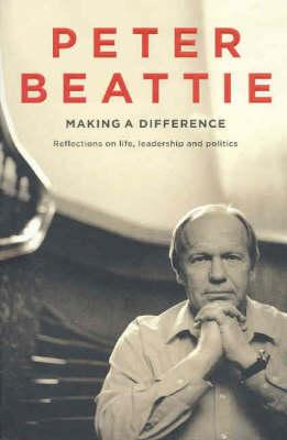 Making A Difference: Life, Leadership And Politics
