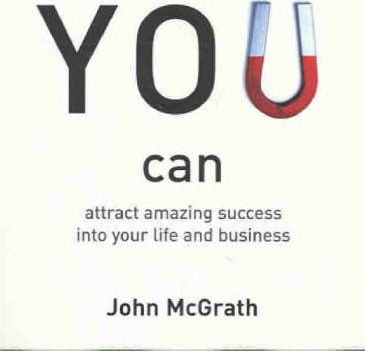 You Can Attract Amazing Success into Your Life and Business