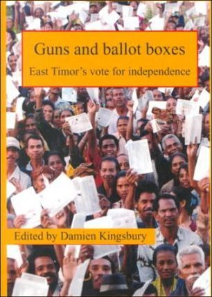 Guns and Ballot Boxes: East Timor's Vote for Independence