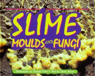 Slime, Moulds and Fungi