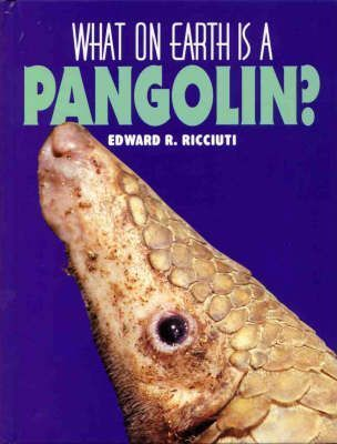 What on Earth is a Pangolin?