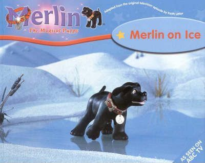 Merlin the Magical Puppy: Merlin on the Ice