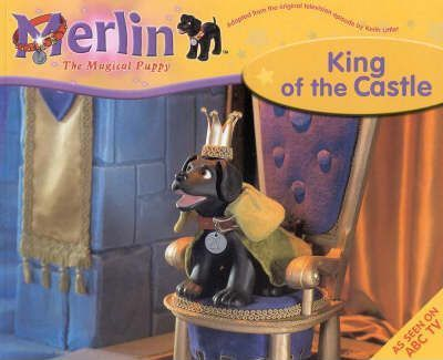 Merlin the Magical Puppy: King of the Castle