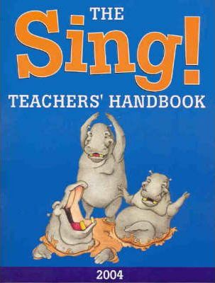 The Sing! Teacher's Handbook 2004