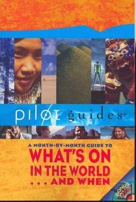 Pilot Guides: A month-by-month guide to what's on in the world...and when