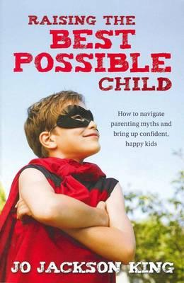 Raising the Best Possible Child