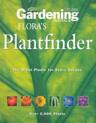 Flora's Plantfinder: The right plants for every garden