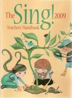 The Sing! 2009 Teachers' Handbook