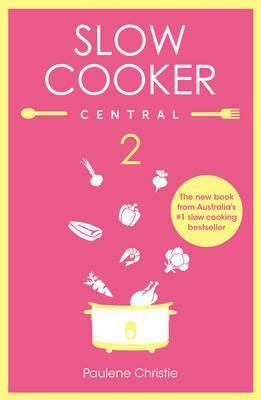 Slow Cooker Central 2 Cover Image