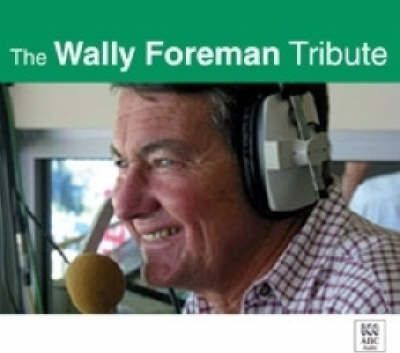 A Tribute to Wally Foreman