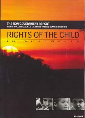 The Non-government Report on the Implementation of the Unite Nations Convention on the Rights of the Child in Australia
