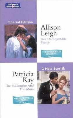 Her Unforgettable Fiance/The Millionaire And The Mum