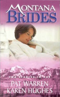 Montana Brides - Books 6 & 7/The Baby Quest/It Happened One Wedding Night