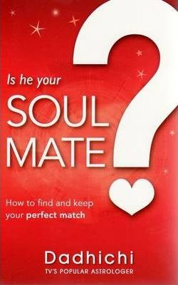 Is He Your Soulmate? : Dadhichi Toth : 9780733593000