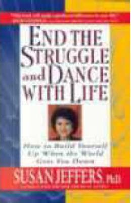 End The Struggle and Dance With Life