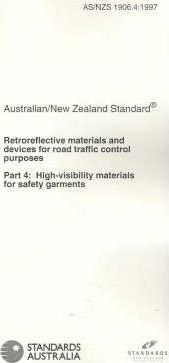 Australian Standard / New Zealand Standard 1906: Retroreflective Materials and Devices for Road Traffic Control Purposes: As/Nzs 1906.4:1997: High Visibility Materials for Safety Garments