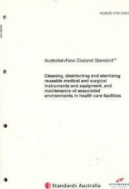 Processing Instruments & Equipment in Health Care. How to Meet the New Edition of as/Nzs 4187-2003