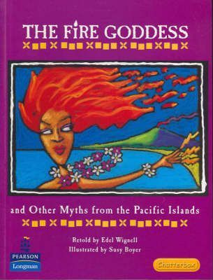 The Fire Goddess and Other Myths from the Pacific Islands