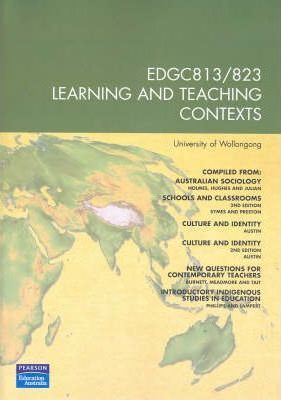Learning and Teaching Contexts: Compiled from Australian Sociology, Schools and Classrooms, Culture and Identity