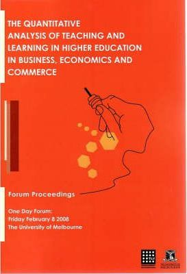 The Quantitative Analysis of Teaching and Learning in Higher Education in Business, Economics and Commerce