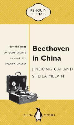 Beethoven In ChinaThe People's Republic: Penguin Specials