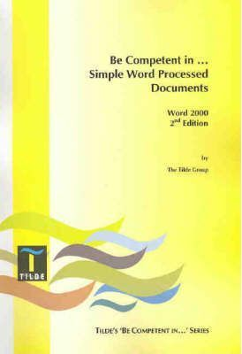 Be Competent in Simple Word Processed Docs (Word 2000)