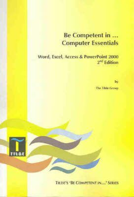 Be Competent in Computer Essentials 4 in 1 (Word/Excel/Access/Powerpoint 2000)