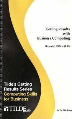 Getting Results with Business Computing