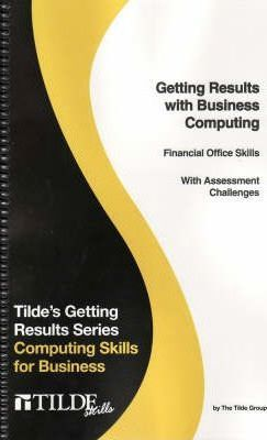 Getting Results with Business Computing Financial Office Skills