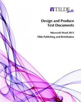 Design and Produce Text Documents : Microsoft Word 2013