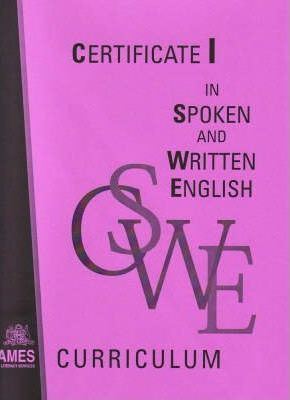 Certificate I in Spoken and Written English and a Course in Preliminary: Curriculum Resource