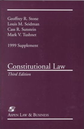 Constitutional Law, Third Edition, 1999 Case Supplement