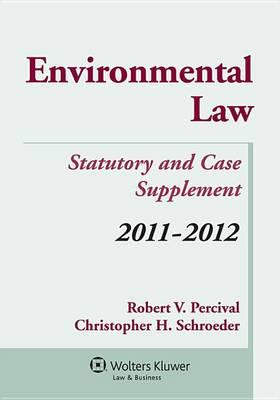 Environmental Law, 2011-2012 Statutory & Case Supplement with Internet Guide