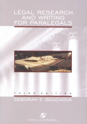 Legal Research and Writing for Paralegals, Third Edition