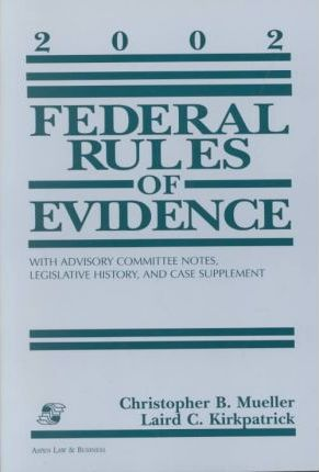 Federal Rules Evidence 2002 Statutory Supp