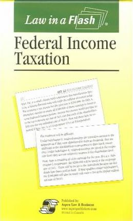 Federal Income Tax Law in a Flash Card Set