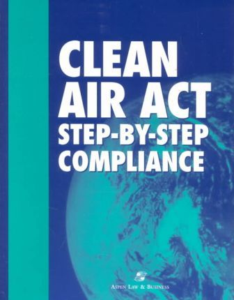 Clean Air ACT Step-By-Step Compliance