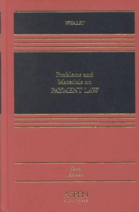 Problems & Materials in Payment Law, Sixth Edition