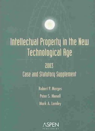Intellectual Property in the New Technological Age2003