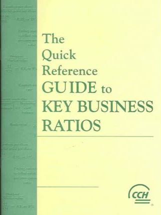 The Quick Reference Guide to Key Business Ratios