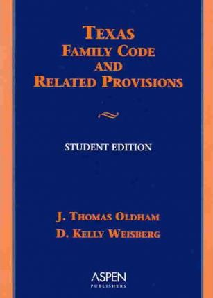 Texas Family Code and Related Provisions