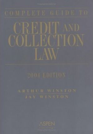 Guide to Credit & Collection Law, 2004 Edition