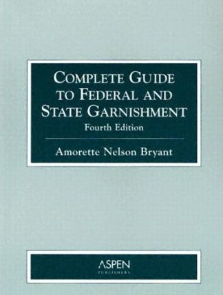 Complete Guide to Federal and State Garnishment