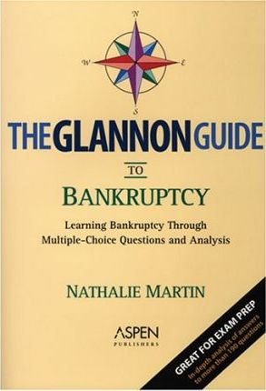 The Glannon Guide to Bankruptcy