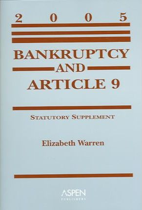 Bankruptcy and Article 9, 2005 Statutorysupplement