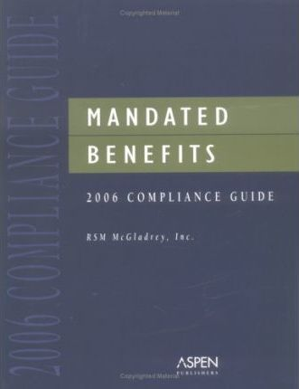 Mandated Benefits 2006 Compliance Guide