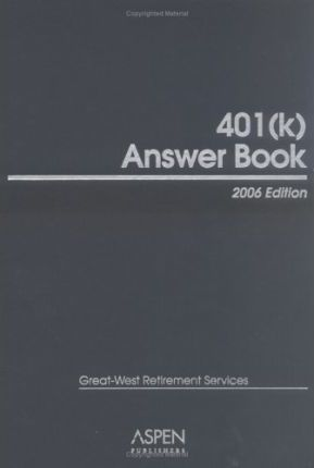 401(k) Answer Book, 2006 Edition