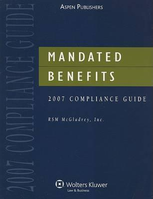 Mandated Benefits 2007 Compliance Guide