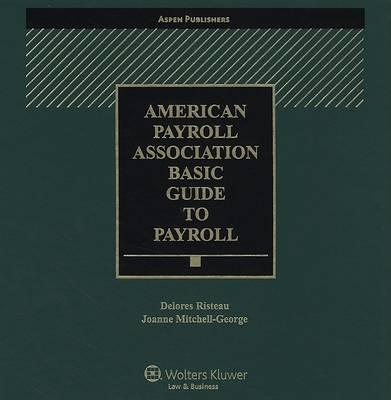 American Payroll Association Basic Guide to Payroll